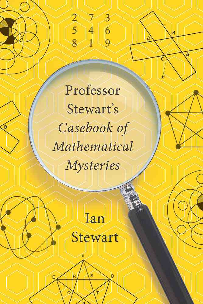 Professor Stewart's Casebook of Mathematical Mysteries By Stewart, Ian