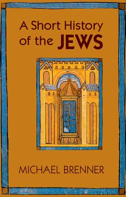 A Short History of the Jews By Brenner, Michael/ Riemer, Jeremiah (TRN)