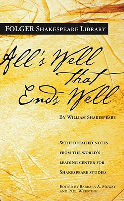 All's Well That Ends Well By Shakespeare, William/ Mowat, Barbara A./ Werstine, Paul