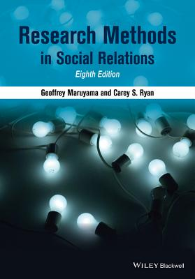 Research Methods in Social Relations By Maruyama, Geoffrey/ Ryan, Carey S.